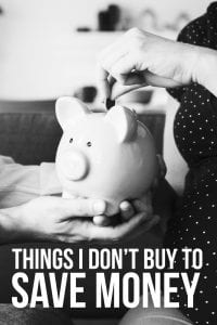 Things I Don't Buy to Save Money