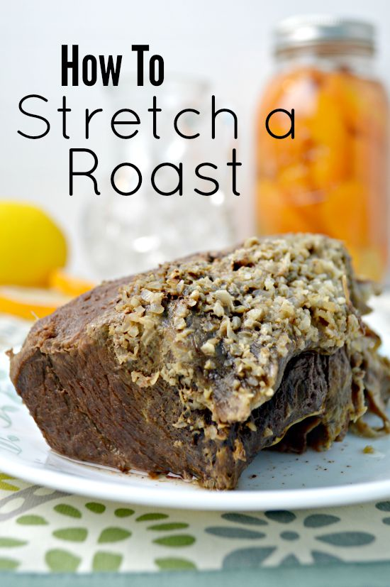 Stretch a Roast. How to stretch a roast into several meals.  Learn how to save money and utilize an entire roast without getting tired of it!