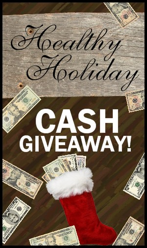 Post image for Healthy Holiday Cash Giveaway!