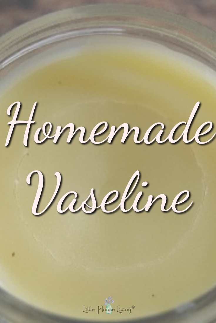 Did you know that you can make your own Vaseline or