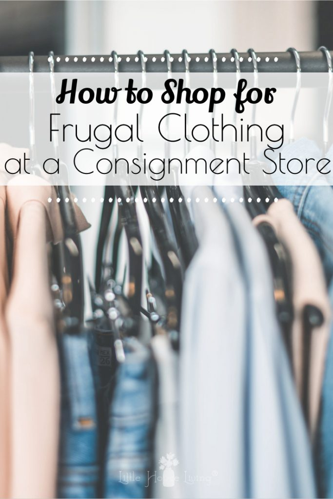 Are you in need of some new clothing but are unsure of how to score the best deal at your local consignment store. Here are my tips for finding frugal clothing and selling it too! #frugalclothing #consignmentshopping