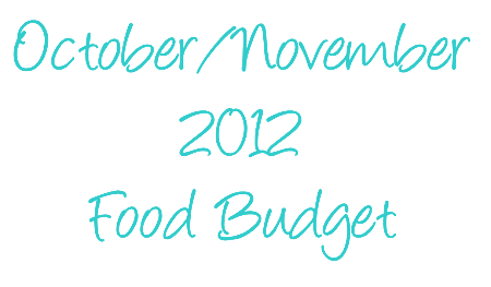 October/November 2012 Food Budget