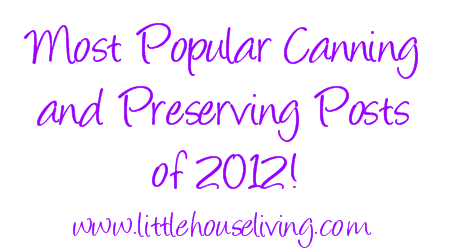 Post image for Most Popular Canning and Preserving Posts of 2012