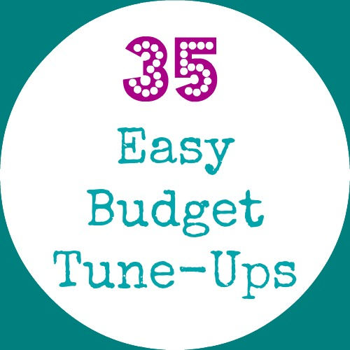 35 Easy Frugal Budgeting Tune-Ups