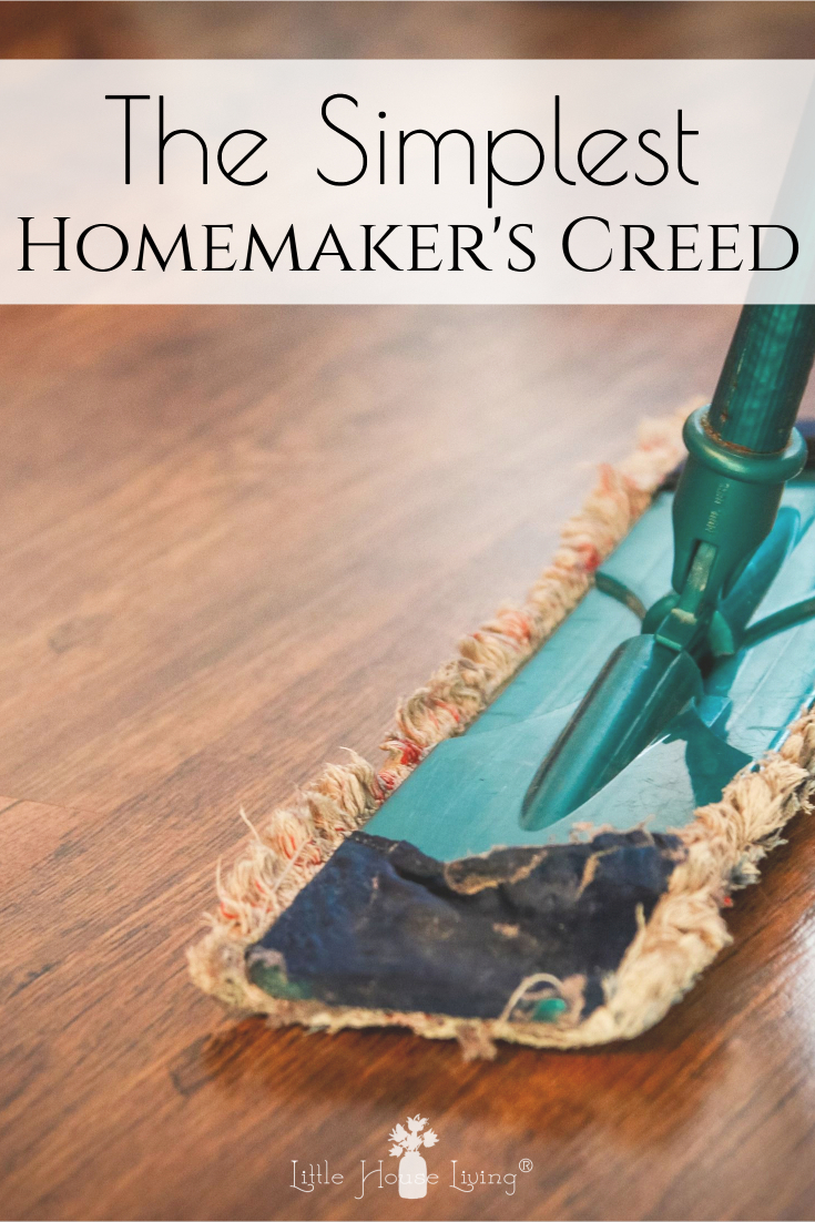 Looking for a really simple schedule that you can keep in your home to get things done? Use the old fashioned Homemaker's Creed to come up with a new plan that you and your family can stick to until you are ready for something more!