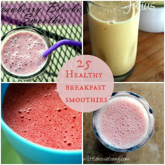25 Healthy Breakfast Smoothies | Little House Living
