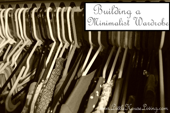 Building a Minimalist Wardrobe - Little House Living