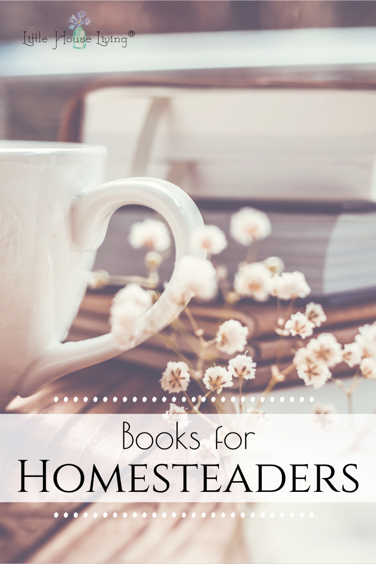 Big list of Homesteading Books or Books About Homesteading and Written By Homesteaders for encouragement and ideas for your own homesteading journey! #books #read #homesteading #homesteaders