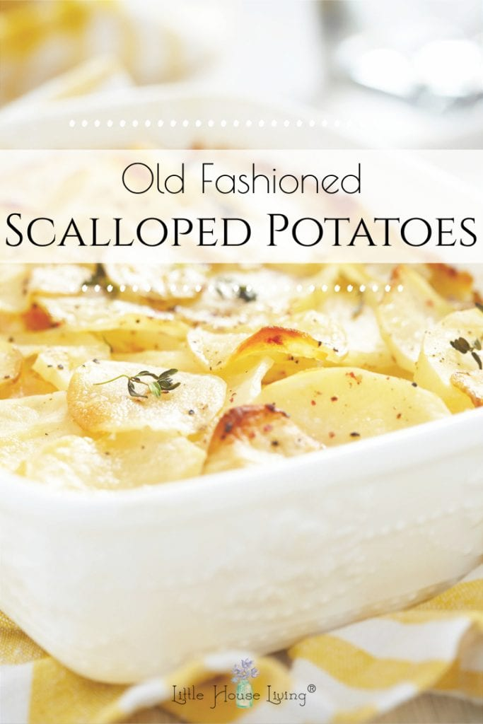 This Old Fashioned Scalloped Potatoes recipe is simple and takes very few ingredients! It's an easy way to make REAL scalloped potatoes with REAL ingredients that your family will love! #oldfashionedrecipes #scallopedpotatoesrecipe #realfood