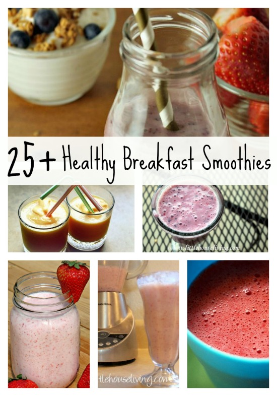 Healthy Breakfast Smoothies - Little House Living