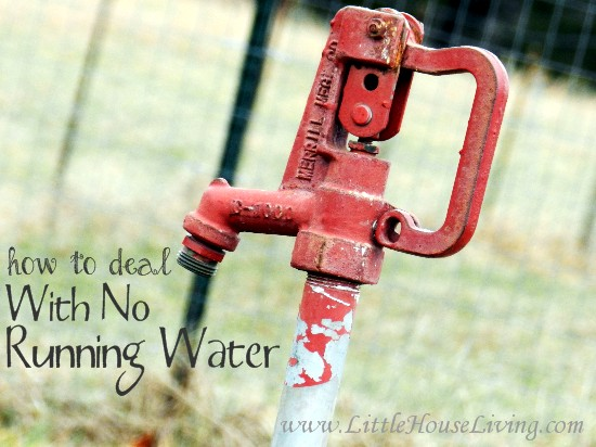 Living with No Running Water
