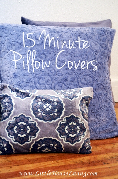 15 Minute DIY Pillow Covers - Little House Living