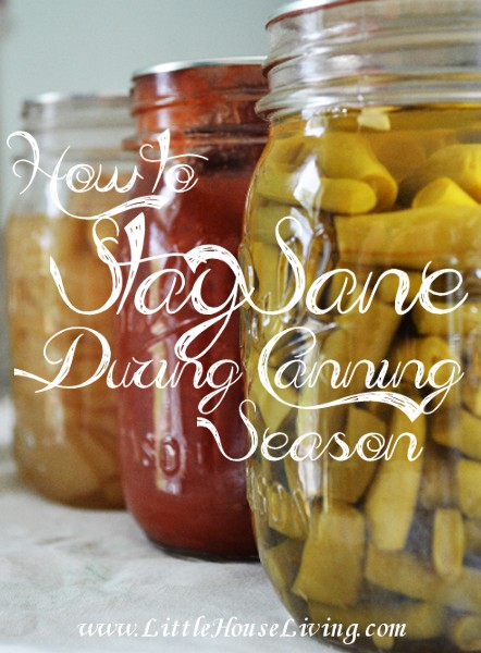 Staying Sane During Canning Season