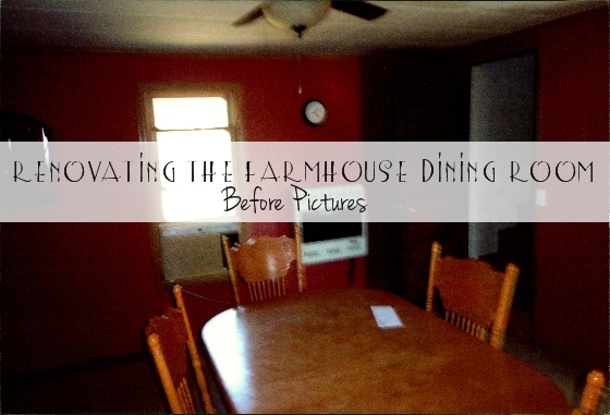 Post image for Renovating the Farmhouse Dining Room – Before