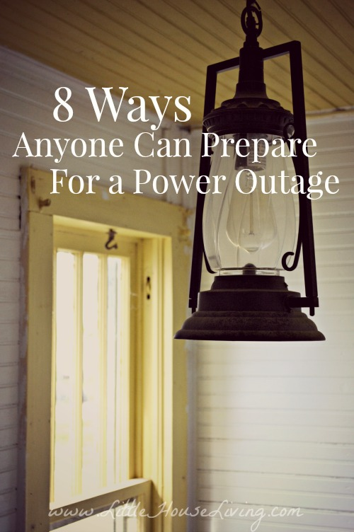 8 Ways Anyone Can Prepare for a Power Outage - Little House Living