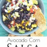 Looking for the perfect dish to take to your next potluck or dinner? How about an easy and delicious snack? This Avocado Corn Salsa is perfect for both! It's easy to put together and uses lots of fresh vegetables from your garden. #salsarecipe #salsa #freshsalsa