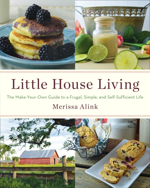 Little House Living The Make Your Own Guide To A Simple