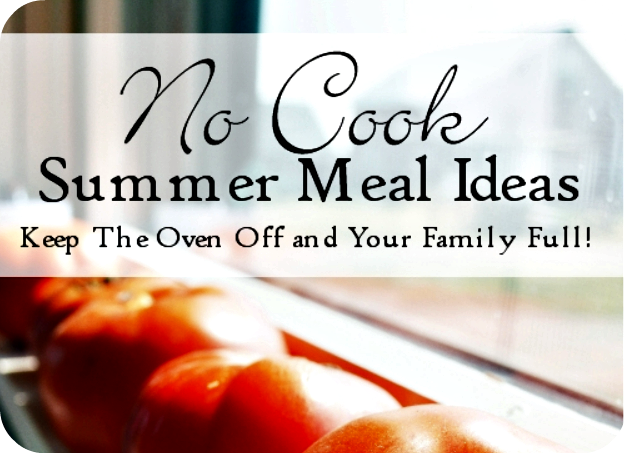 No Cook Meal Ideas