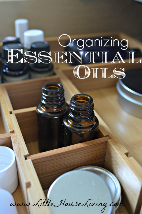 Organizing Essential Oils - Little House Living