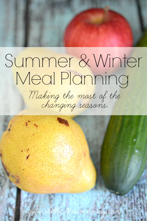 Summer and Winter Meal Planning - Little House Living