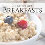 Three delicious and easy slow cooker breakfast recipes to simplify your mornings. Just a few minutes the night before and you will have a warm breakfast ready for the whole family. #slowcookerbreakfast #crockpotbreakfast #overnightbreakfast #makeahead meals