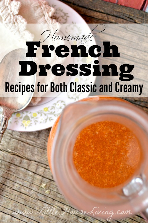 Traditional and Creamy Homemade French Dressing Recipes