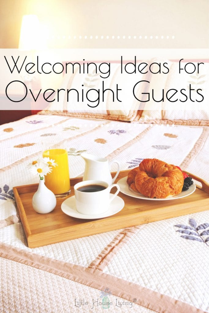 Learn how to prepare for overnight visitors and make your home comfortable for guests with these simple Welcome Ideas for Guests. #welcome #hospitality #overnightguests