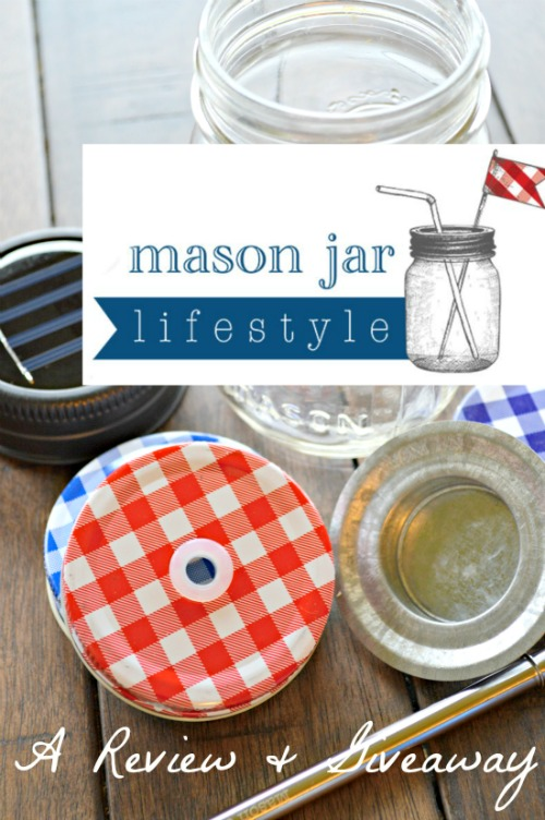 Mason Jar Lifestyle: A Review & A Giveaway!
