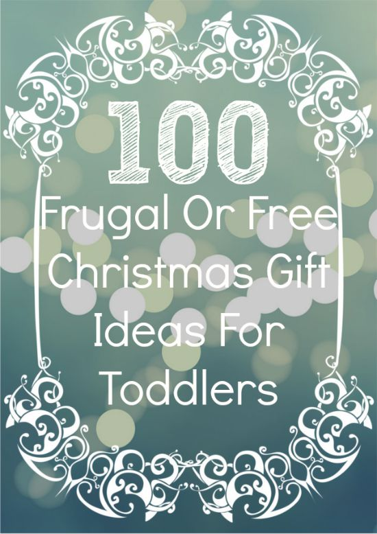 100 Frugal or Free Christmas Gifts for Toddlers - Little House Living