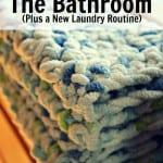 Simple Ways to Declutter and Organize the Bathroom (Plus My New Laundry Routine)
