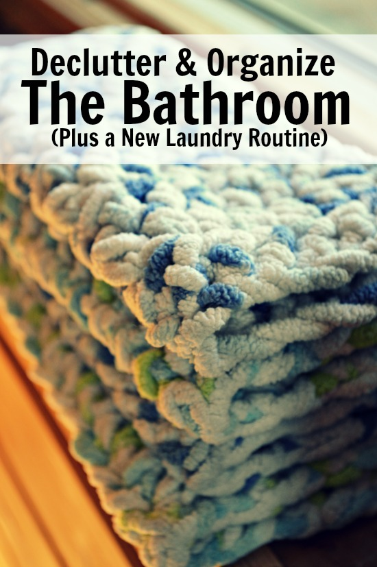 How to declutter and organize the bathroom. Plus some tips on a new laundry routine you can love!