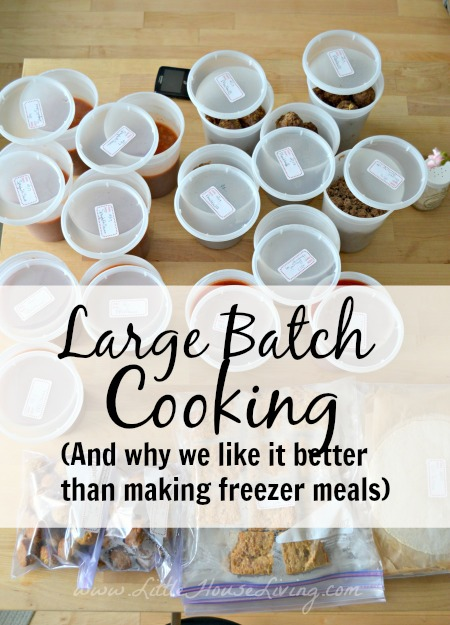 Why we prefer large batch cooking to making traditional freezer meals.