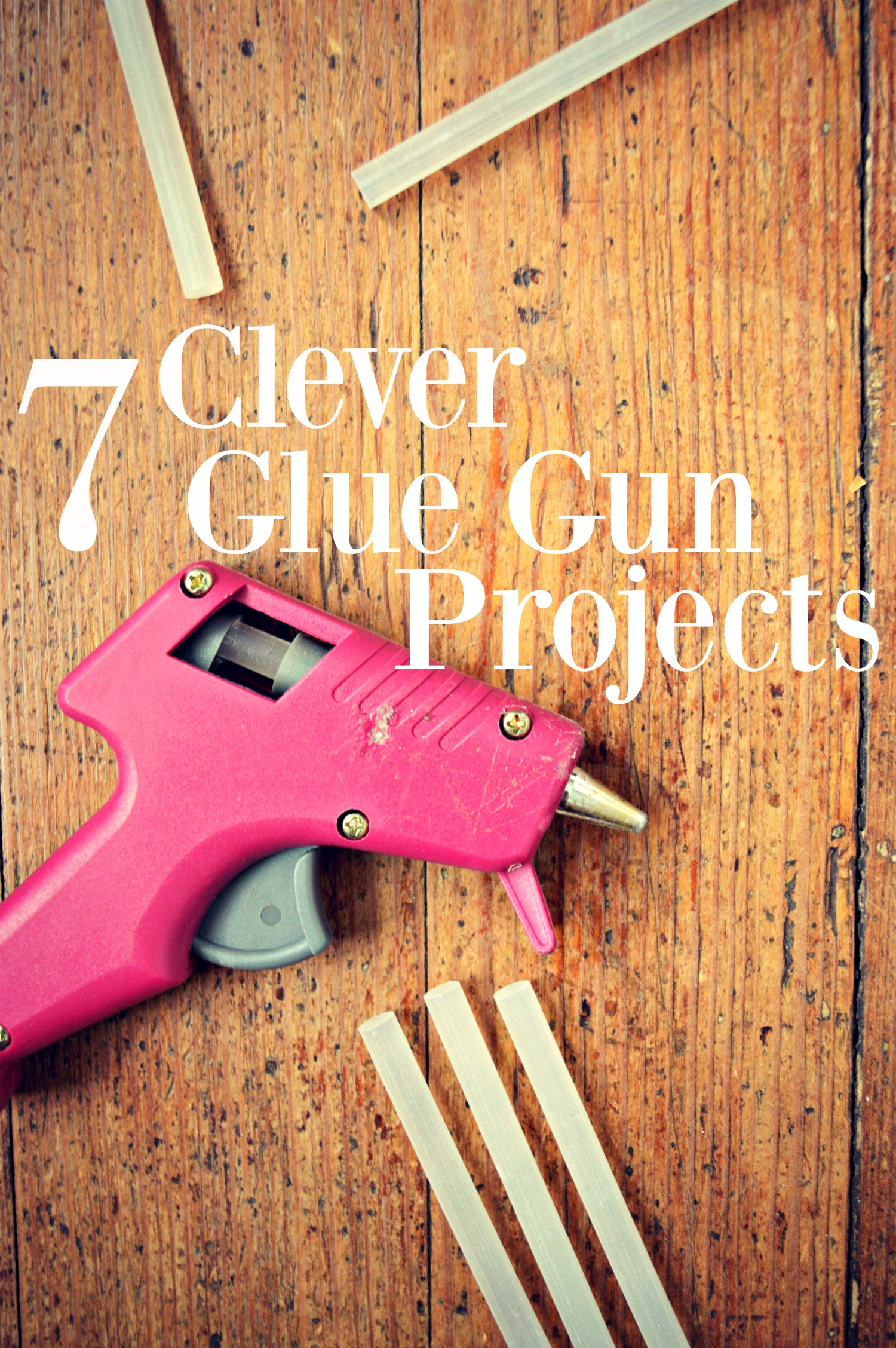 Need some new ways to use your glue gun? Here are 7 projects that you will want to do right now.