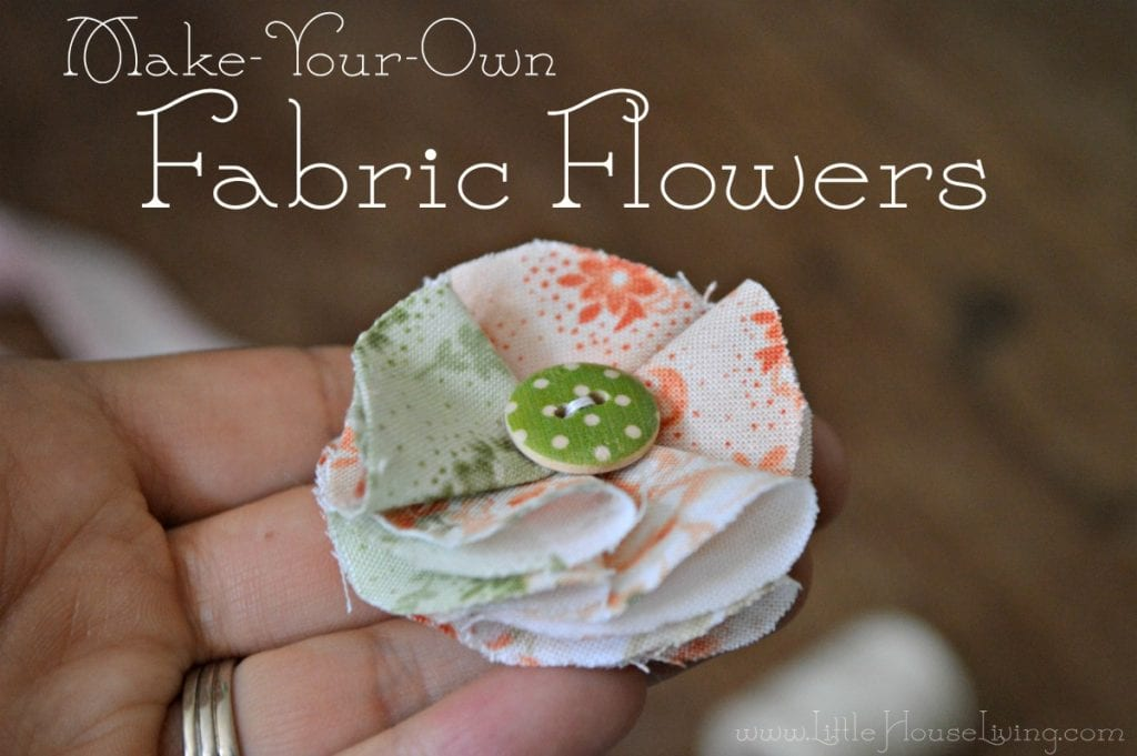Make Your Own Fabric Flowers