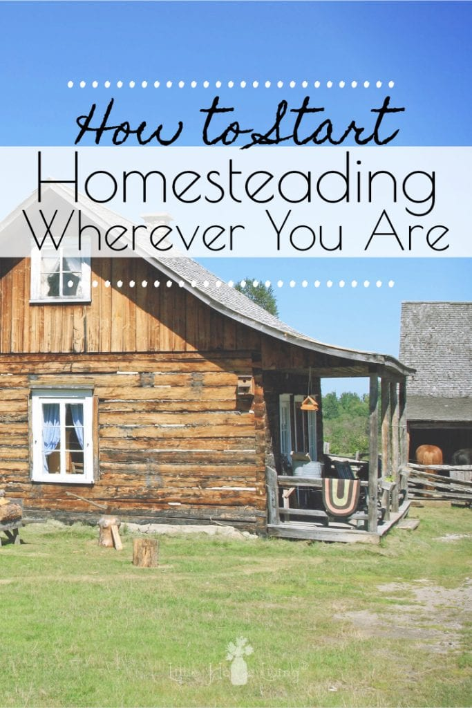 Are you looking to get away from all the hustle and bustle of the modern world? Learn how to start homesteading wherever you are with these simple tips. #getstarted #howtohomestead #homesteading