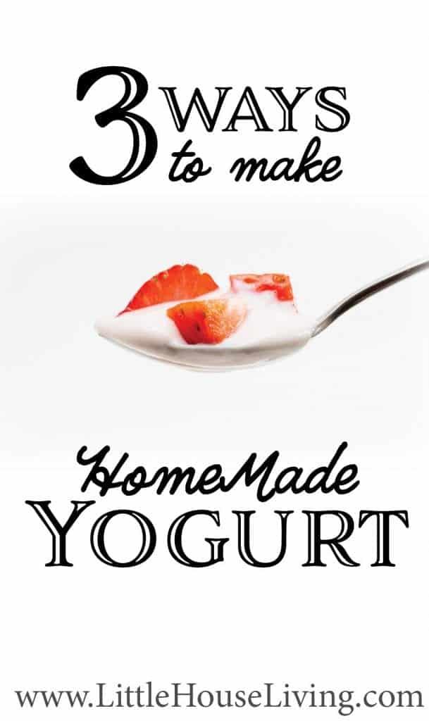 3 Ways to Make Homemade Yogurt