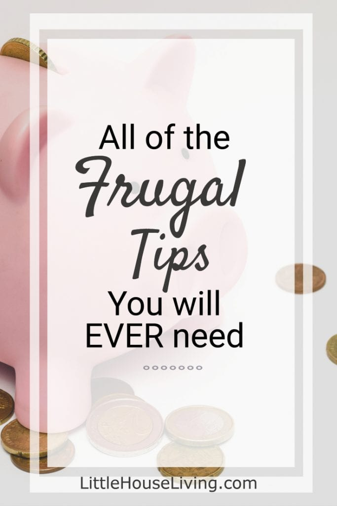 All the Frugal Tips You Will Ever Need