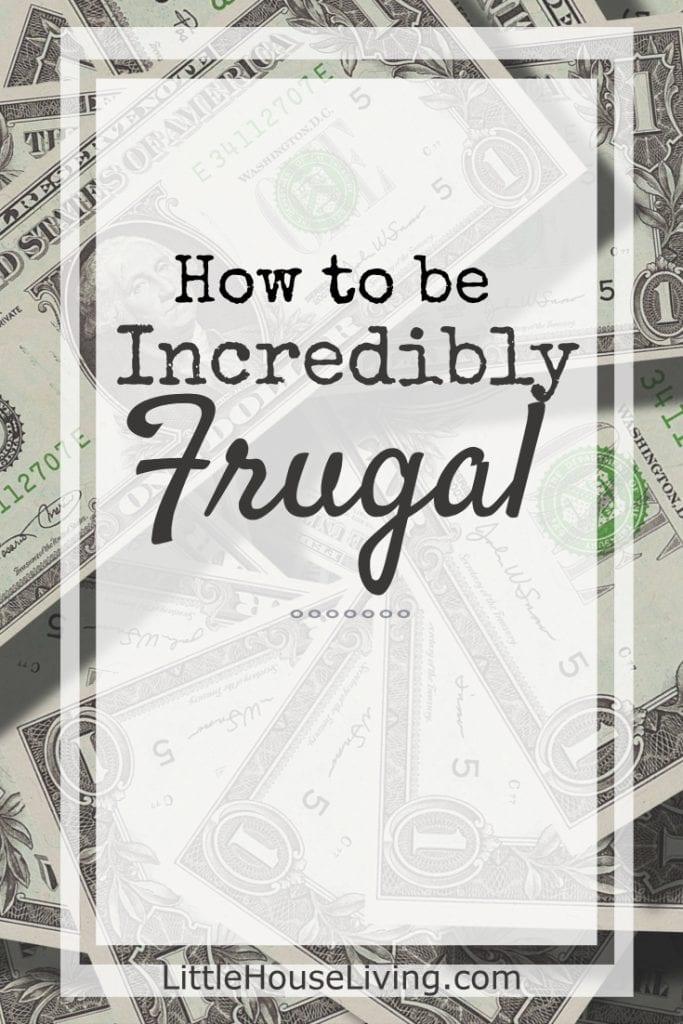How to Be Incredibly Frugal