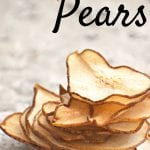 How to Dehydrate Pears for a delicious snack!