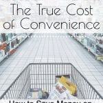 The True Cost on Convenience Foods