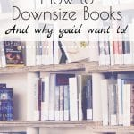 Are you trying to downsize and simplify your home but find it difficult or impossible when it comes to books? I hope that this article on how to downsize books will offer a few ideas! #downsize #bookclutter #books