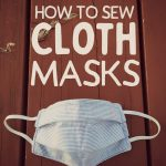 How to Sew Cloth Masks